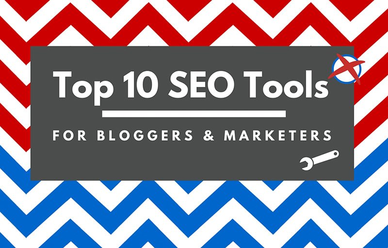 Top 10 List of SEO Tools for Bloggers