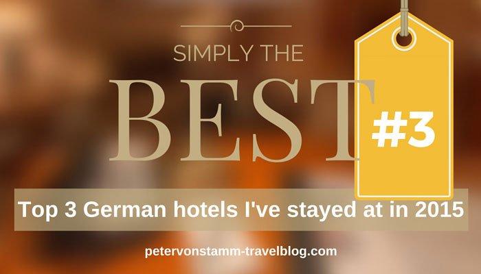 Meine Top 3 Hotels in Deutschland