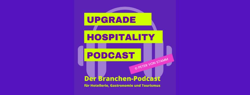 Der Podcast für Hotellerie Gastronomie und Tourismus